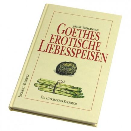 Goethes erotische Liebesspeisen Buch