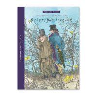 Der Osterspaziergang von Johann Wolfgang von Goethe als reich bebildertes Kinderbuch mit Zeichnungen von Klaus Ensikat.